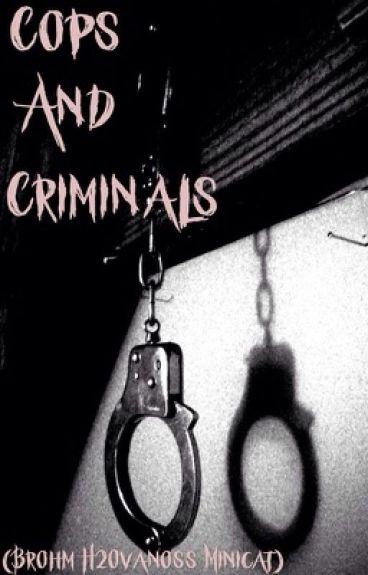 Cops & Criminals (Brohm H20vanoss Minicat) 🖤 On Hold 🖤