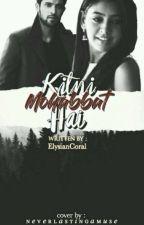 Kitni Mohhabat Hai ?? ( #yourstoryinindia ) by ElysianCoral