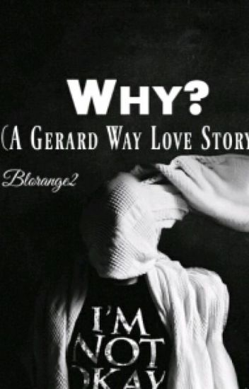 Why? (Gerard Way love story)