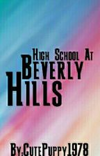 High School At Beverly Hills by CutePuppy1978