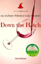 Down The Hatch - Second Avebury Witches Cozy Mystery by lhansenauthor