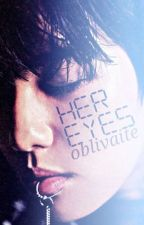 Her Eyes [ ❌ ]  by oblivaite