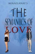 The Semantics of Love by mikaelanay