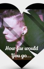 How Far Would You Go by Gotbeyondthenewtide