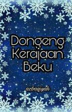 Dongeng Kerajaan Beku by azbaqiyah