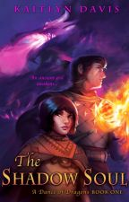 The Shadow Soul (A Dance of Dragons #1) by KaitlynDavisBooks