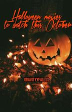 Halloween Movies To Watch This October by alexcadabra