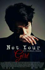 Not Your Girl (Sehun) -Complete- by Hunahjumma