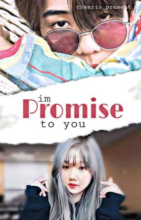 i m promise to you i m promise to you 정말 미안해 wattpad