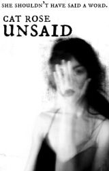 Unsaid by JustThatOtherShadow