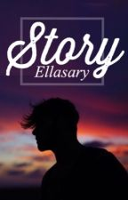 Story  by Ellasary