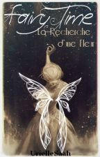 Fairy Time - La Naissance D'une Fleur by UnatainableANONYME