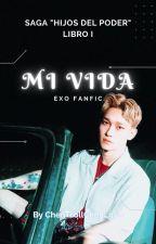 """""""MI VIDA"""" - Saga """"Mi Destino I"""" (ChenMin) by ChenTrollChenLove"""