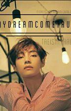 My Dream Come True ( HOLD ) by taeismyhalf
