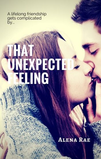 That Unexpected Feeling