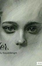 Her. by freya02knight