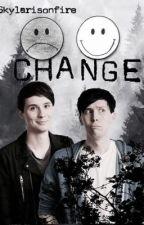 Change / Phan  by skylarisonfire