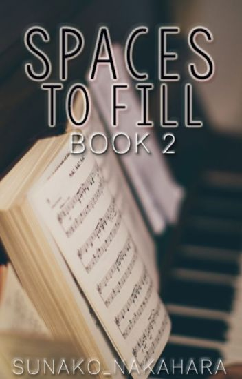 Spaces To Fill Book 2: Struggle For Love (COMPLETE)