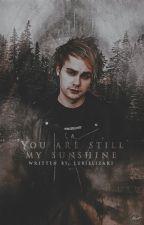You're still my sunshine || M.C. by Lubielizaki