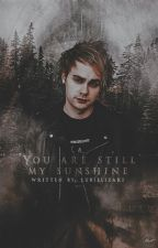 You're still my sunshine || M.C. by Lubielizaki