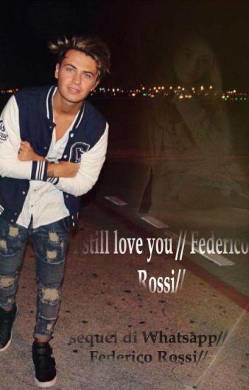 I still love you ||Federico Rossi||