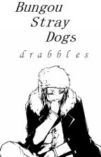 Bungou Stray Dogs x Reader   Drabbles by anime-k92x