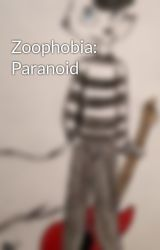 Zoophobia: Paranoid by Kennycat12
