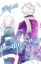 Destinys Way (NaLu) by 666reddog