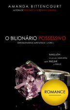 O Bilionário Possessivo (SBI #1) by Amanda_Bittencourt