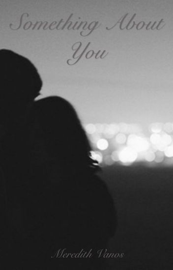 Something About You || #Wattys2017