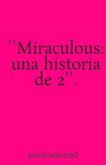''Miraculous: una historia de 2''.