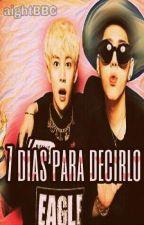 7 DÍAS PARA DECIRLO by aightBBC