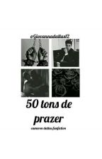 50 tons de prazer//cameron dallas  #Wattys2017 by Giovanadallas12