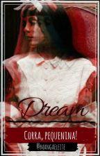 Dream// Melanie Martinez (cancelada.) by mangaeleite