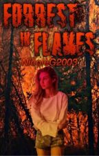 Forrest in flames(ON HOLD) by NicoleG2003