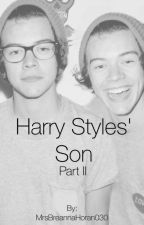 Harry Styles' Son : Part II ✔ by MrsBreannaHoran030