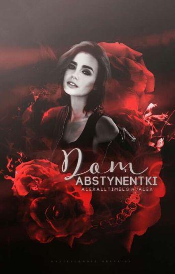 Dom Abstynentki   A. Biersack  ( Book One )