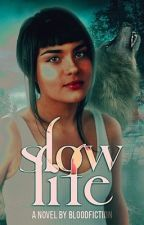 SLOW LIFE ▹PAUL LAHOTE by bloodfiction