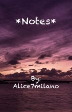 * Notes * by ailiis
