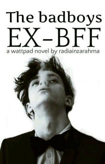 The badboy's ex-bff (aan het herschrijven!)