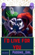 I'd Live for You | Joker x Harley by Puddins_Girl