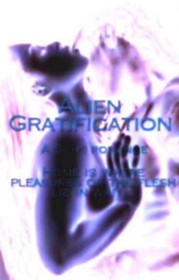 Alien Gratification