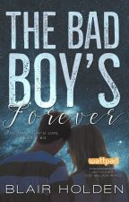 The Bad Boy's Forever (Bad Boy Series #3) by JessGirl93