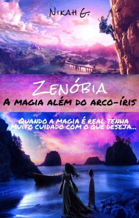 Zenóbia: A magia além do arco-íris by Nikahgreenleaf