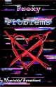 Proxy Problems (Creepypasta x Reader) by HomicidalSweetheart