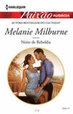 Noite de Rebeldia - Melanie Milburne by AnneSouza6