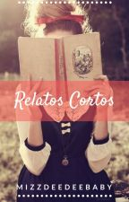 Relatos Cortos by MizzDeedeeBaby