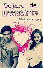 Dejaré de Insistirte | Libro n2 by JulissaMinaya
