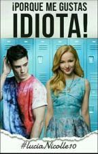 Porque me gustas idiota! by lucianicolle10