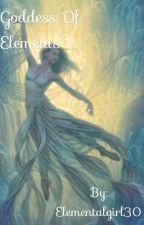 Goddess of  Elements by Elementalgirl30